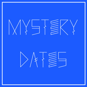 mystery dates
